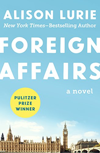 Foreign Affairs: A Novel by Alison Lurie