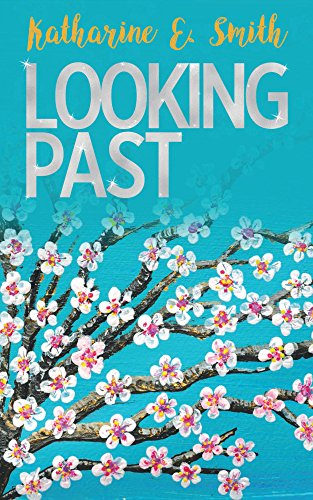 Looking Past by Katharine E. Smith