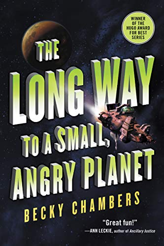 The Long Way to a Small, Angry Planet (Wayfarers Book 1) by Becky Chambers