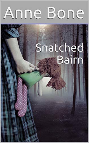 Snatched Bairn by Anne Bone