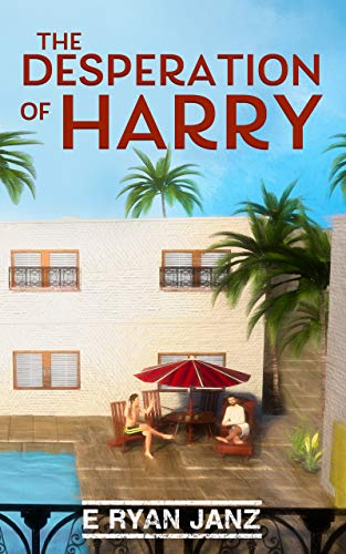The Desperation of Harry by E Ryan Janz