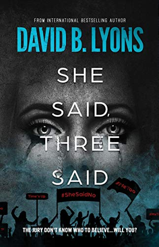 She Said, Three Said (The Trial Trilogy) by David B. Lyons
