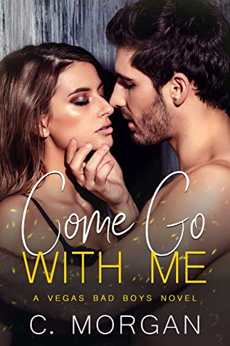 Come Go with Me by C. Morgan