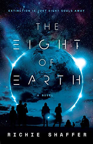 The Eight of Earth: A Novel by Richie Shaffer