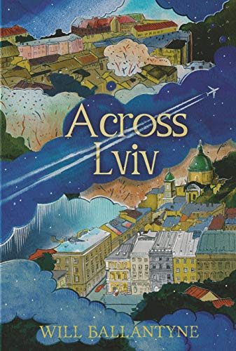 Across Lviv by Will  Ballantyne