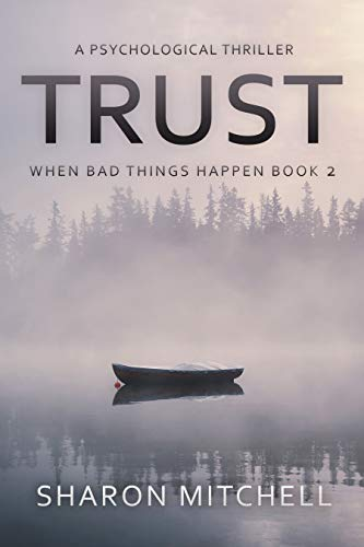 Trust: A Psychological Thriller: When Bad Things Happen Book Two by Dr. Sharon A. Mitchell
