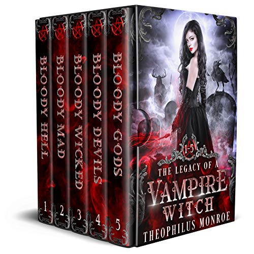 The Legacy of a Vampire Witch: The Complete Urban Fantasy Boxset by Theophilus Monroe