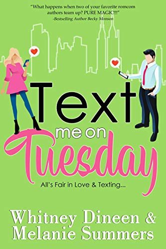 Text Me on Tuesday by Melanie Summers and Whitney Dineen