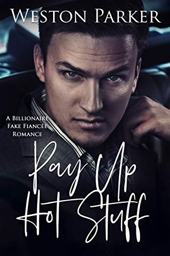 Pay Up Hot Stuff by Weston Parker