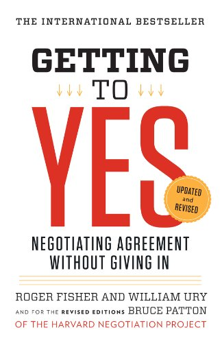 Getting to Yes: Negotiating Agreement Without Giving In by Roger Fisher