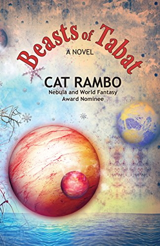 Beasts of Tabat (The Tabat Quartet Book 1) by Cat Rambo