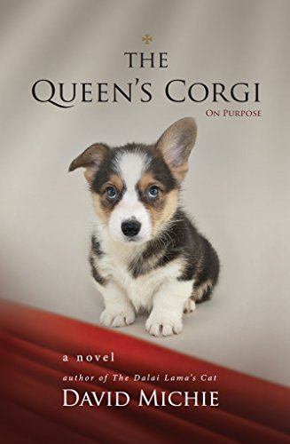 The Queen's Corgi: On Purpose by David Michie