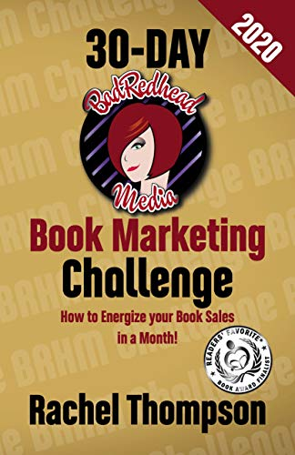 The BadRedhead Media 30-Day Book Marketing Challenge by Rachel Thompson
