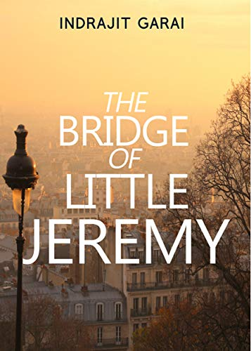 The Bridge of Little Jeremy by Indrajit GARAI