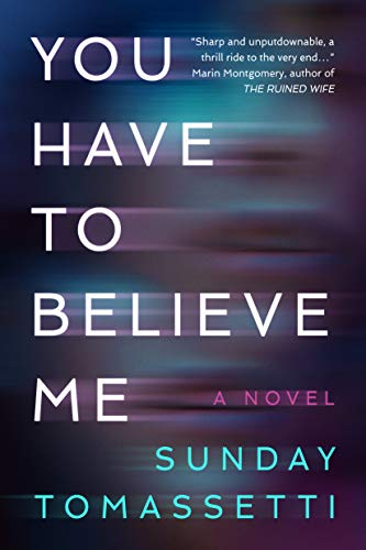 You Have to Believe Me by Sunday Tomassetti