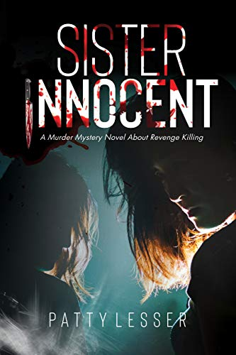 Sister Innocent: A Murder Mystery Novel about Revenge Killing by Patty Lesser
