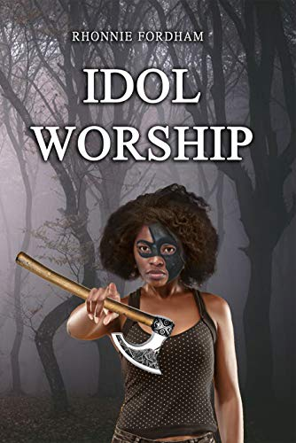 Idol Worship by Rhonnie Fordham