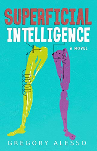 Superficial Intelligence: A Novel by Gregory Alesso