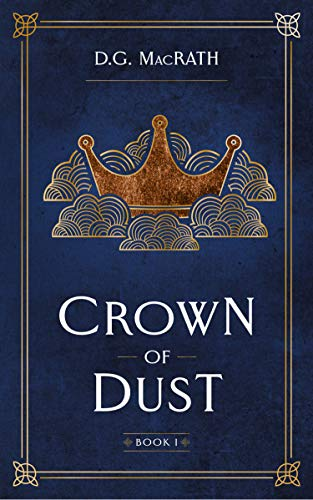 Crown of Dust: Enter a Uniquely Scottish Fantasy Realm (The Gloaming Book 1) by D.G. MacRath