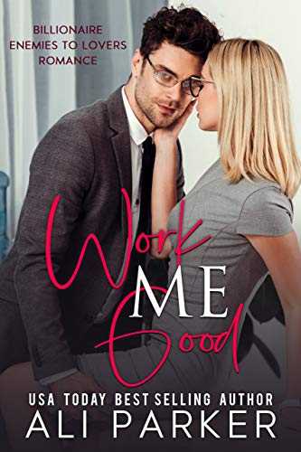 Work Me Good by Ali Parker