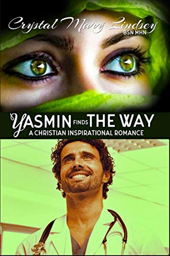 Yasmin finds THE WAY by Crystal Mary Lindsey