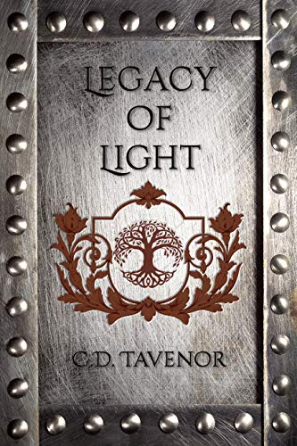 Legacy of Light (The Compendium Book 1) by C. D. Tavenor