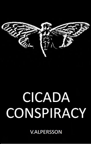 Cicada Conspiracy: Suspense thriller inspired by real Dark Web mystery code-named Cicada 3301 by V Alpersson