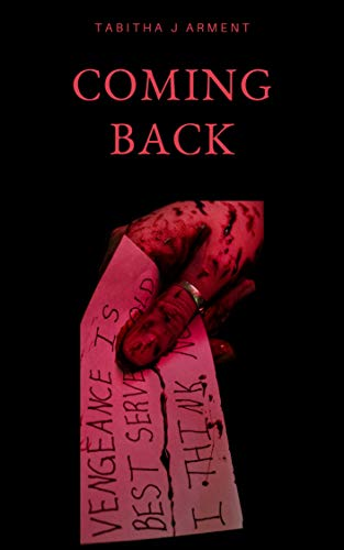 Coming Back by Tabitha J Arment