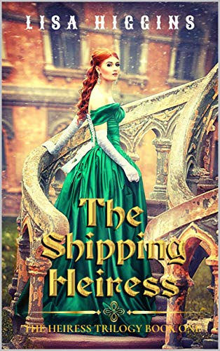 The Shipping Heiress by Lisa Higgins