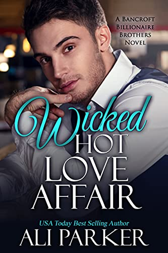 Wicked Hot Love Affair by Ali Parker