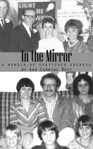 In the Mirror: A Memoir of Shattered Secrets by Ann Carbine Best