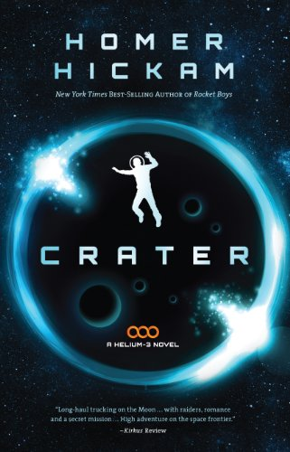 Crater (A Helium-3 Novel Book 1) by Homer Hickam