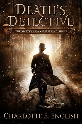 Death's Detective: The Malykant Mysteries, Volume 1 by Charlotte E. English