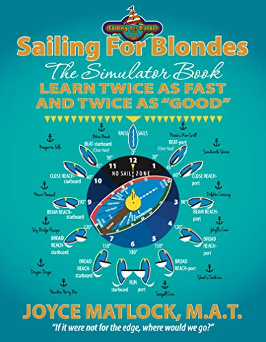 """Sailing For Blondes: The Simulator Book, Learn Twice as Fast and Twice as """"Good"""" by Joyce Matlock"""
