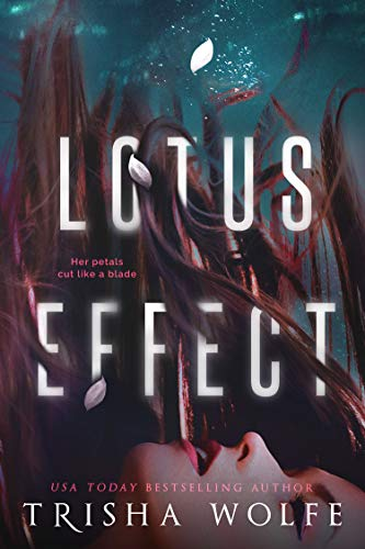 Lotus Effect: A Psychological Thriller by Trisha Wolfe