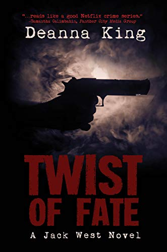 Twist of Fate – A Jack West Novel (Jack West Mystery Book 1) by Deanna King