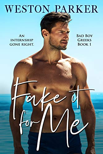 Fake It For Me by Weston Parker