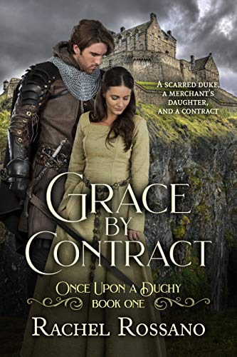 Grace by Contract (Once Upon a Duchy Book 1) by Rachel Rossano