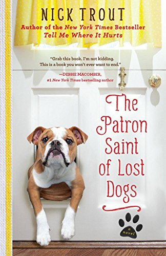 The Patron Saint of Lost Dogs: A Novel by Dr. Nick Trout