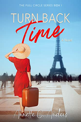 Turn Back Time (The Full Circle Series Book 1) by Annette G. Anders