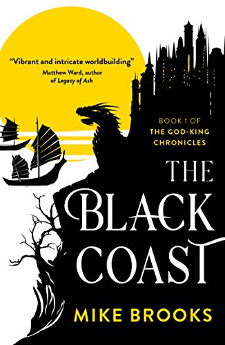 The Black Coast (The God-King Chronicles Book 1) by Mike Brooks