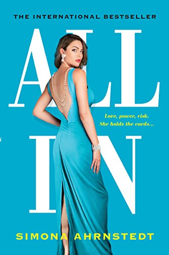 All In (High Stakes Book 1) by Simona Ahrnstedt