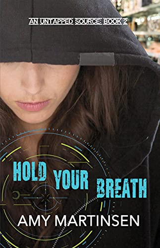 Hold Your Breath: A Clean Romantic Suspense (An Untapped Source Book 2) by Amy Martinsen